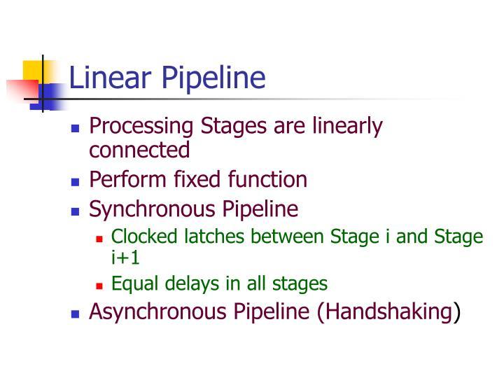 Linear Pipeline
