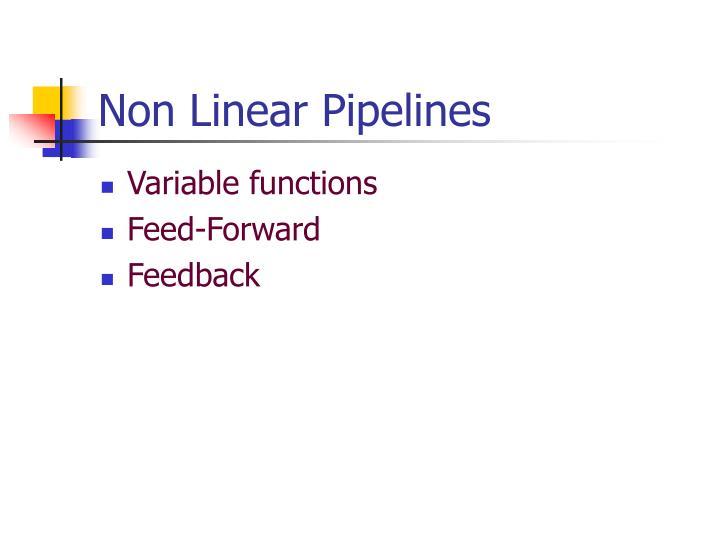 Non Linear Pipelines