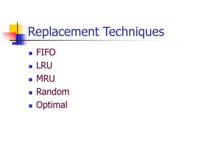 Replacement Techniques