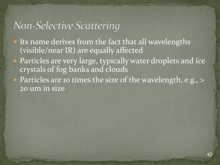 Non-Selective Scattering