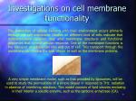 investigations on cell membrane functionality