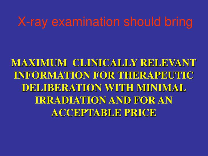 X-ray examination should bring