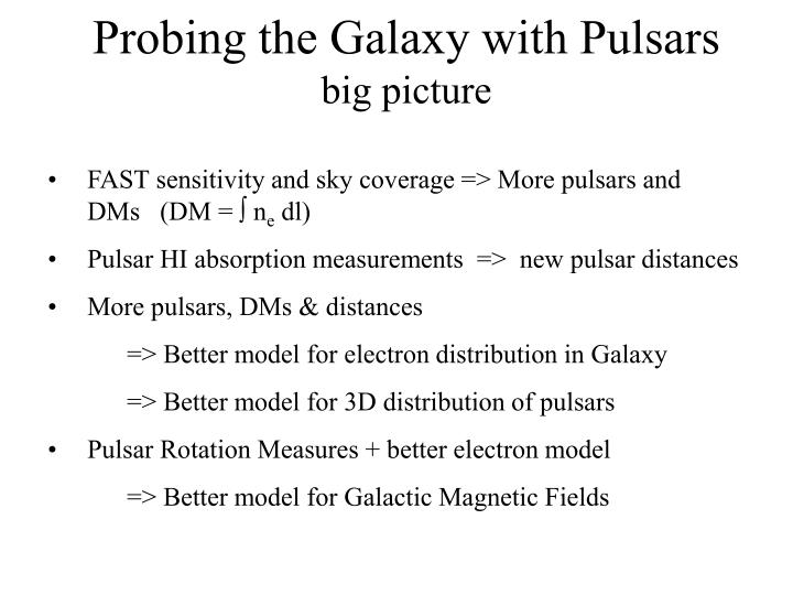 Probing the galaxy with pulsars big picture