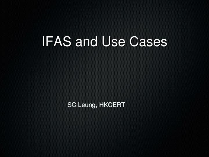 IFAS and Use Cases