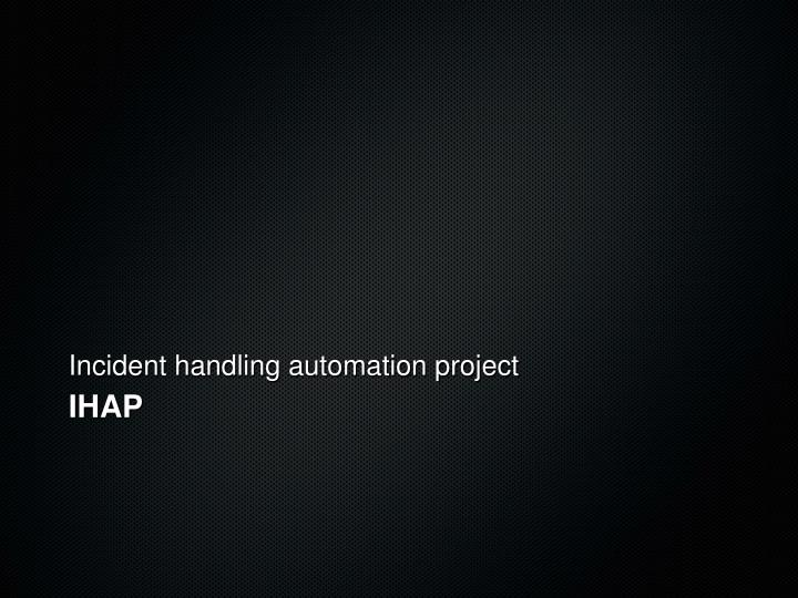 Incident handling automation project