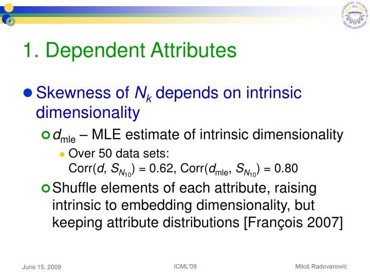1. Dependent Attributes