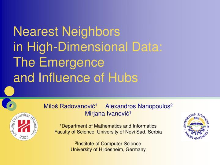 Nearest neighbors in high dimensional data the emergence and influence of hubs