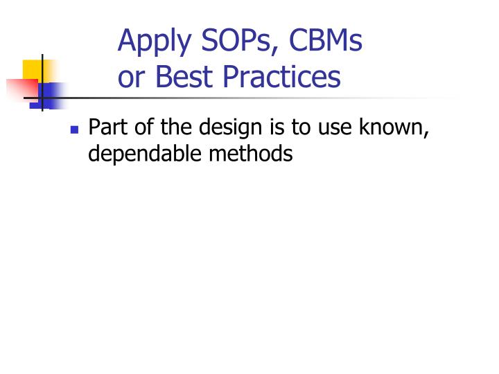 Apply SOPs, CBMs