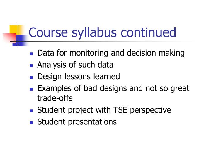 Course syllabus continued