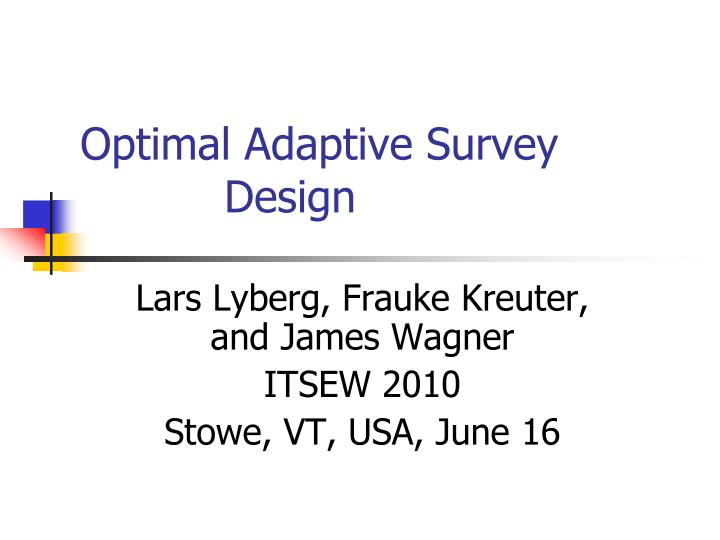 Optimal adaptive survey design