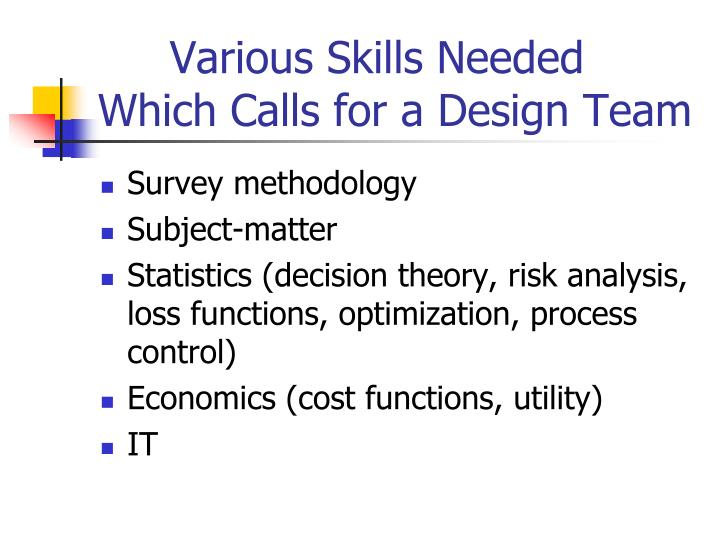 Various Skills Needed Which Calls for a Design Team