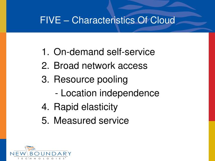 FIVE – Characteristics Of Cloud