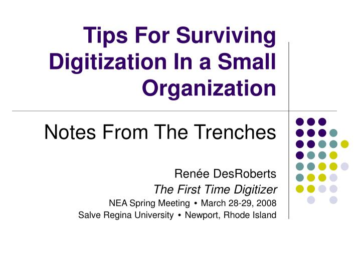 Tips for surviving digitization in a small organization