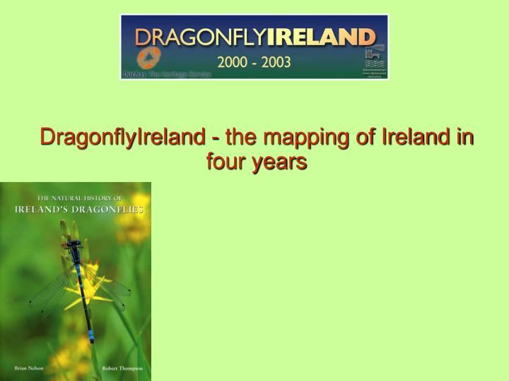 DragonflyIreland - the mapping of Ireland in four years