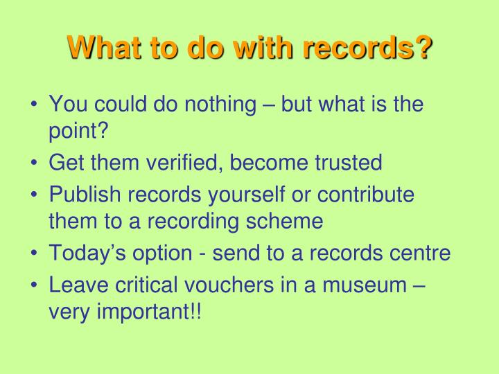 What to do with records?