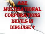 are multinational corporations devils in disguise