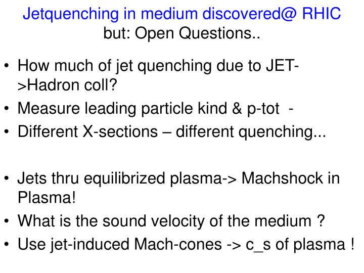 Jetquenching in medium discovered@ RHIC