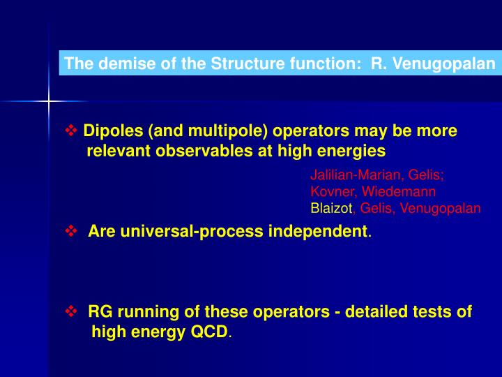 The demise of the Structure function:  R. Venugopalan
