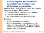 an lisis emp rico del crecimiento acumulaci n de factores versus eficiencia de la producci n