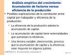 an lisis emp rico del crecimiento acumulaci n de factores versus eficiencia de la producci n1