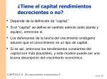 tiene el capital rendimientos decrecientes o no