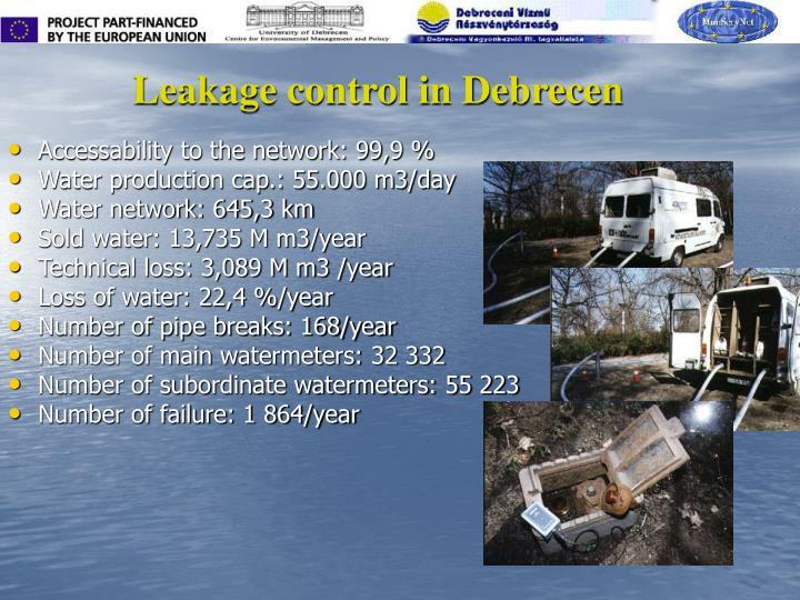 Leakage control in Debrecen