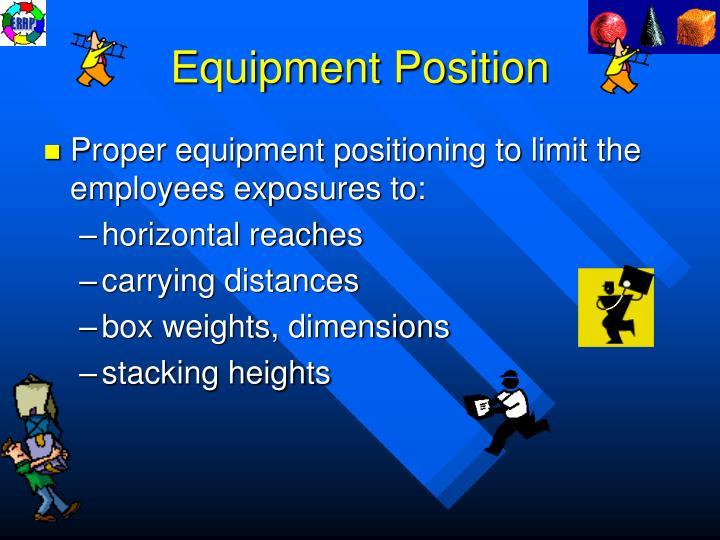Equipment Position