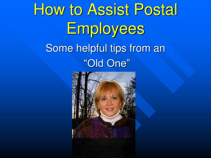 How to Assist Postal Employees