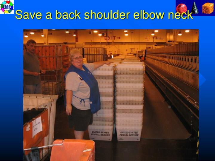 Save a back shoulder elbow neck