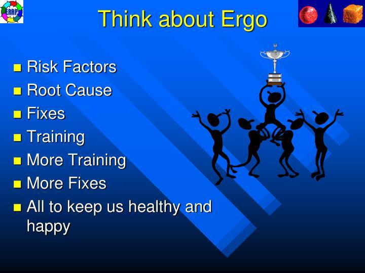 Think about Ergo