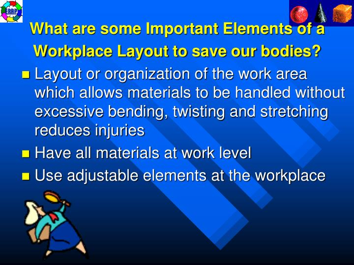 What are some Important Elements of a Workplace Layout to save our bodies?