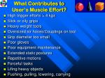 what contributes to user s muscle effort