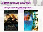 is dna running your life