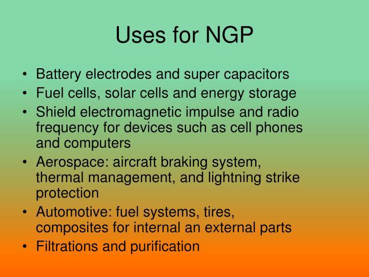 Uses for NGP