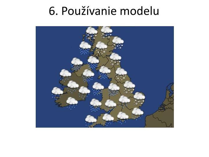 6. Používanie modelu