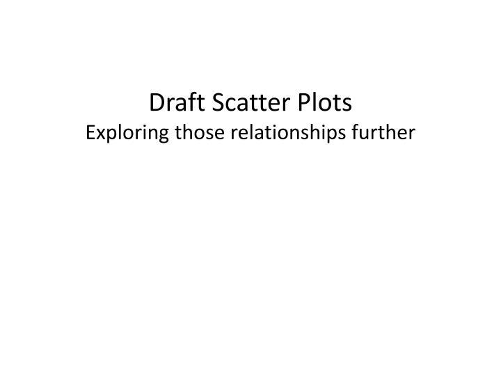 Draft Scatter Plots