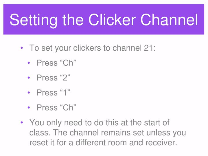 Setting the Clicker Channel