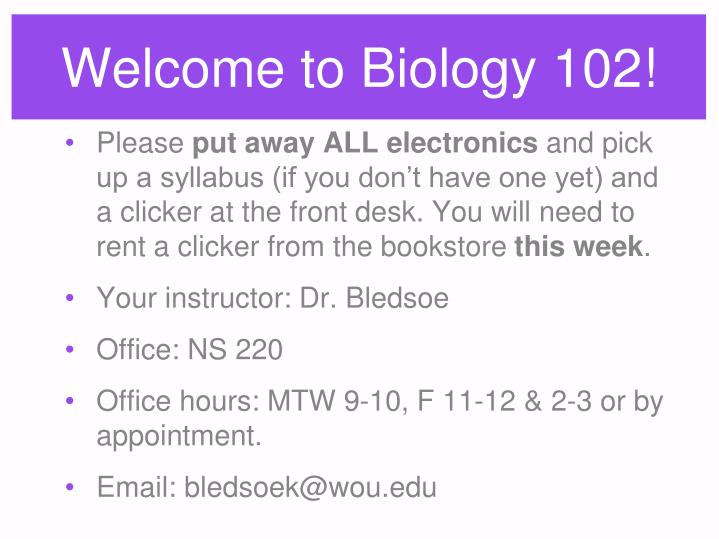 Welcome to Biology 102!
