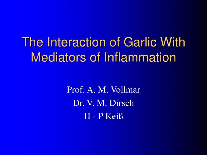 The interaction of garlic with mediators of inflammation