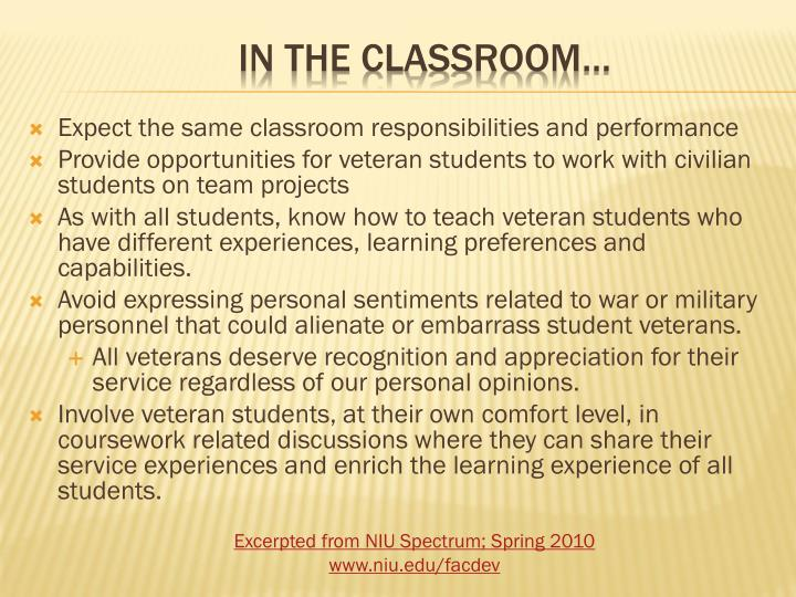 Expect the same classroom responsibilities and performance