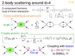 2 body scattering around d 4