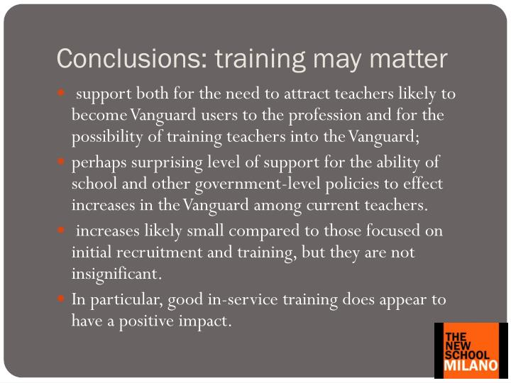 Conclusions: training may matter