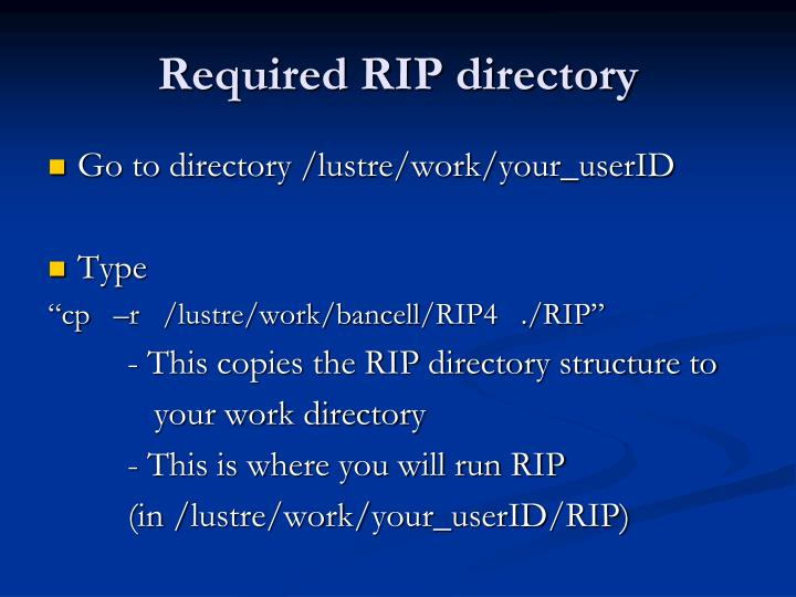 Required RIP directory