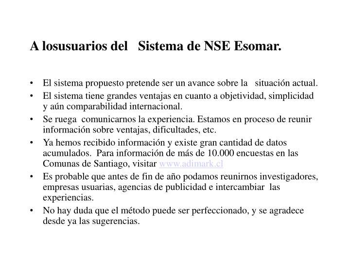 A losusuarios del   Sistema de NSE Esomar.
