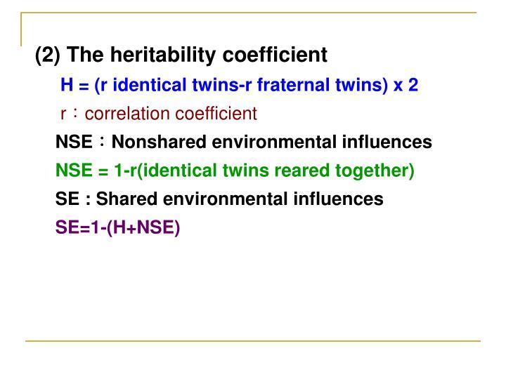 (2) The heritability coefficient