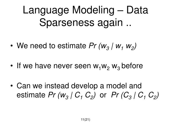 Language Modeling – Data Sparseness again ..