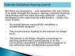 federally subsidized housing cont d