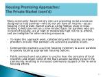 housing promising approaches the private market cont d
