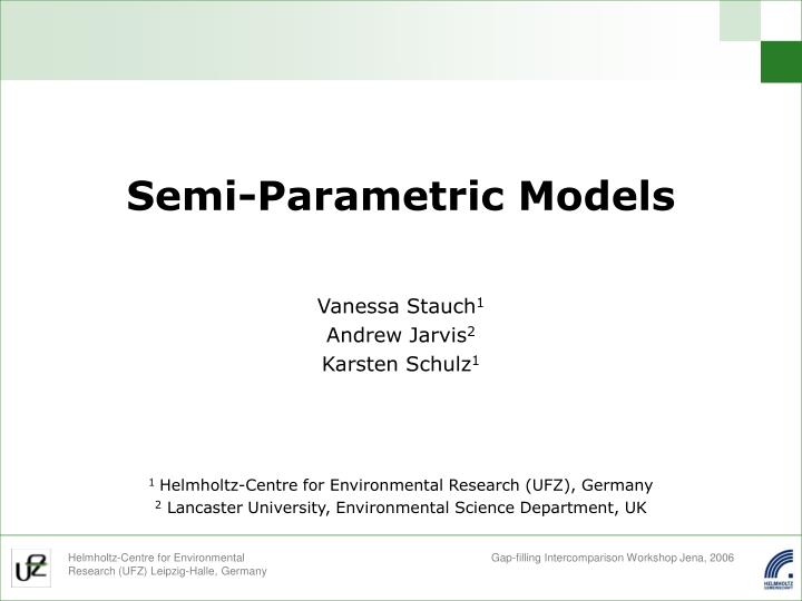Semi parametric models