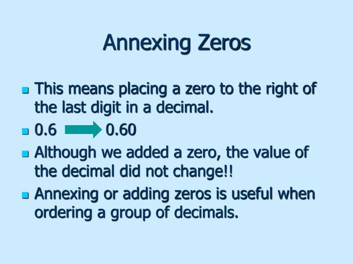 Annexing Zeros